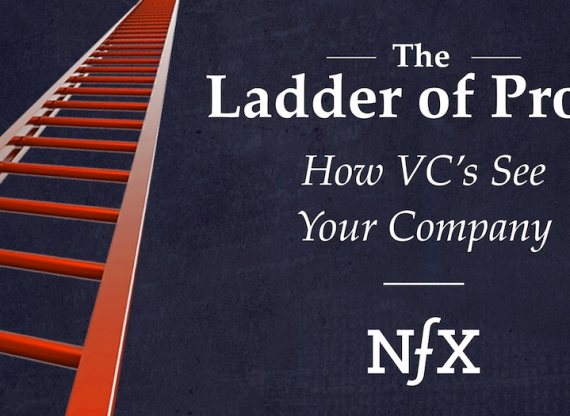 Suggested Reading By Superman – The Ladder of Proof: Uncovering How VC's See Your Startup